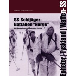 "SS-Schijäger-Battalion """"Norge"""" : norska skidjägare på östfronten 1941-44 - Geir Brenden, Arne Haakon Thomassen - Bok (9789185657087)"