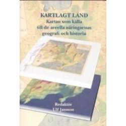 Kartlagt land - kartan som källa till de areella näringarnas geografi och historia - Ulf Jansson - Bok (9789185205462)