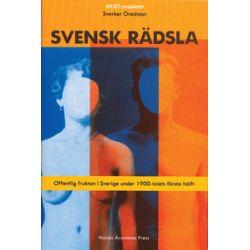 Svensk Rädsla : Offentlig Fruktan I Sverige Under 1900-Talets Första Hälft - Sverker Oredsson - Bok (9789189116283)