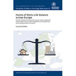 Facets of Work-Life Balance across Europe. How the interplay of institutional contexts, work arrangements and individual