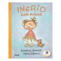 Ingrid har plåster - Katerina Janouch - Bok (9789163872020)