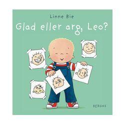 Glad eller arg, Leo? - Linne Bie - Bok (9789150220599)