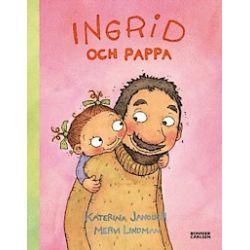 Ingrid och pappa - Katerina Janouch - Bok (9789163879944)