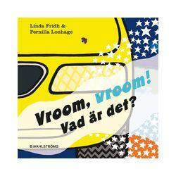 Vroom vroom! : vad är det? - Linda Fridh, Pernilla Lonhage - Bok (9789132161544)