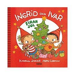 Ingrid och Ivar firar jul - Katerina Janouch - Bok (9789163878770)