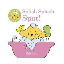 I Love Spot Baby Books: Splish Splash Spot! - Eric Hill - Bok (9780723269465)