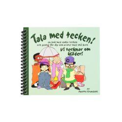 Vi tecknar om kläder! : en bok med enkla tecken och gester för dig som pratar med små barn - Anette Grundahl - Bok (9789186043049)