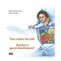 Vem vinkar Ines till? = Yey Ines u gacan haadinaysaa? - Maria Pettersson - Bok (9789186899530)
