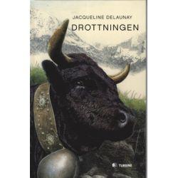 Drottningen - Jacqueline Delaunay - Bok (9789174430745)