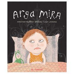 Arga Mira - Kristina Murray Brodin - Bok (9789174431186)