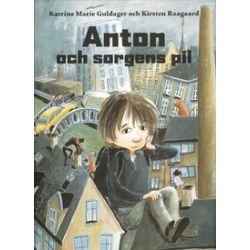 Anton och sorgens pil - Katrine-Marie Guldager - Bok (9788779160828)