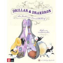 Drillar och draköron : Boken om instrumenten - Lennart Hellsing - Bok (9789127130128)