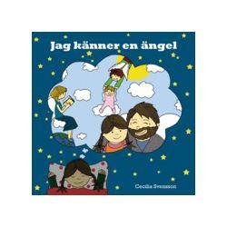 Jag känner en ängel - Cecilia Svensson - Bok (9789197886703)