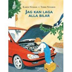Jag kan laga alla bilar - Karin Nyman - Bok (9789129648065)