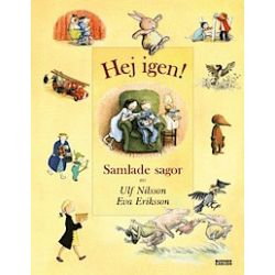 Hej igen! Samlade sagor - Ulf Nilsson, Eva Eriksson - Bok (9789163877018)