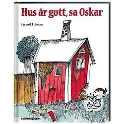 Hus är gott, sa Oskar - Larserik Eriksson - Bok (9789129671025)