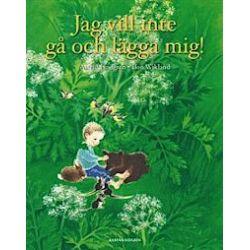 Jag vill inte gå och lägga mig! - Astrid Lindgren - Bok (9789129648126)