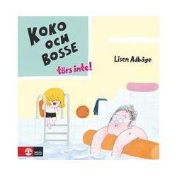 Koko och Bosse törs inte - Lisen Adbåge - Bok (9789127133723)