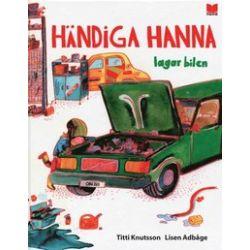 Händiga Hanna lagar bilen - Titti Knutsson - Bok (9789172215856)