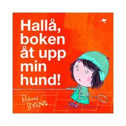 Hallå, boken åt upp min hund! - Richard Byrne - Bok (9789187503597)