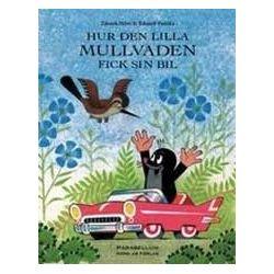Hur den lilla Mullvaden fick sin bil - Zdenek Miler, Eduard Petiska - Bok (9789197812825)