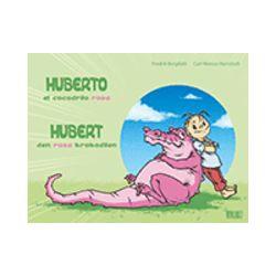 Hubert : den rosa krokodilen = Huberto : el cocodrilo rosa - Fredrik Bergdahl - Bok (9789186899653)
