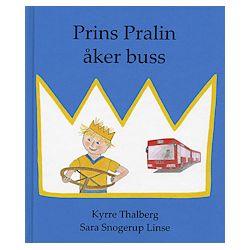 Prins Pralin åker buss - Kyrre Thalberg, Sara Snogerup Linse - Bok (9789175270302)