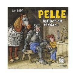 Pelle hjälper en riddare - Jan Lööf - Bok (9789163843846)