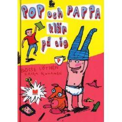 Pop och pappa klär på sig - Bosse Löthén, Erika Kovanen - Bok (9789172215184)