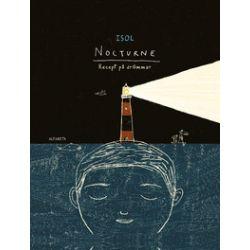 Nocturne : recept på drömmar - Isol - Bok (9789150116410)