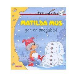 Matilda Mus gör en snögubbe - Schmurl - Bok (9789173394536)
