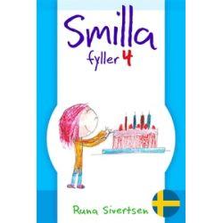Smilla fyller 4 - Runa Sivertsen - E-bok (9789187227011)
