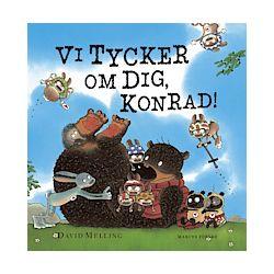 Vi tycker om dig, Konrad! - David Melling - Bok (9789179996055)
