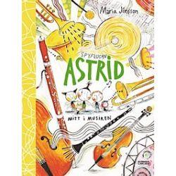 Spyflugan Astrid mitt i musiken - Maria Jönsson - Bok (9789163875588)
