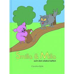 Smilla & Milla och den elaka katten - Caroline Björk - Bok (9789197984553)