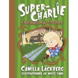 Super-Charlie och mormorsmysteriet - Camilla Läckberg - Bok (9789174016840)