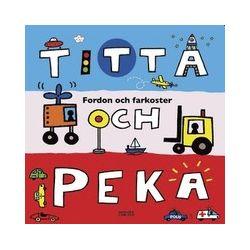 Titta och peka : fordon och farkoster - Ellen Demerus - Bok (9789163829857)