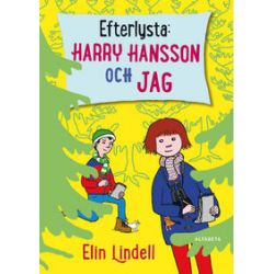 Efterlysta : Harry Hansson och jag - Elin Lindell - Bok (9789150116861)