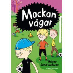 Mackan vågar - Helena Lund-Isaksson - Bok (9789132162237)