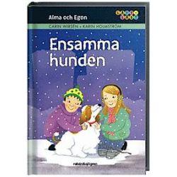 Alma och Egon : ensamma  hunden - Carin Wirsén - Bok (9789129686661)