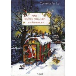 När tomten föll ner från himlen - Cornelia Funke - Bok (9789172992450)