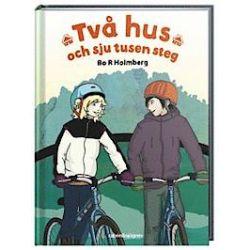 Två hus och sju tusen steg - Bo R Holmberg - Bok (9789129693300)