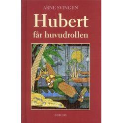 Hubert får huvudrollen - Arne Svingen - Bok (9789150216257)