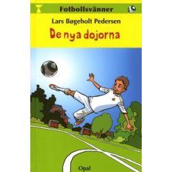 Fotbollsvänner. De nya dojorna - Lars Bögeholt Pedersen - 9789172996229