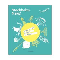Stockholm & jag! - Gabrielle Söderberg - Bok (9789187237003)