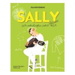 Sally och meningen med nästan allt - Åsa Hofverberg - Bok (9789197848633)