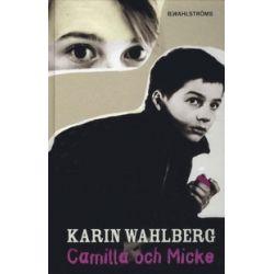 Camilla och Micke - Karin Wahlberg - Bok (9789132155666)