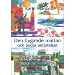 Den flygande mattan och andra berättelser - Karin Manzoor - Bok (9789186033422)