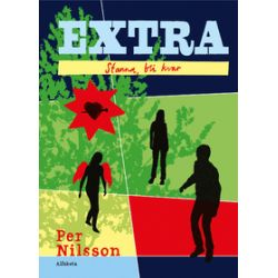 Extra : stanna, bli kvar - Per Nilsson - Bok (9789150115604)