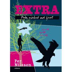 Extra. Från mörkret mot ljuset - Per Nilsson - Bok (9789150115345)